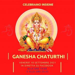 Celebriamo insieme Ganesha Chaturthi venerdì 10 settembre 2021 in diretta facebook alle ore 19.00 e alle ore 20.45